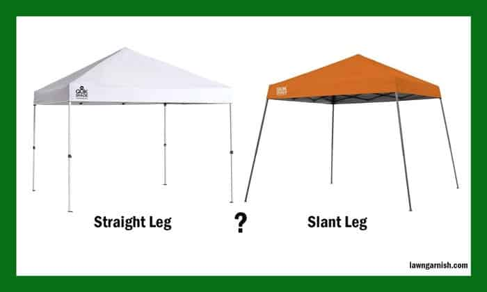 What is the difference between straight leg and slant leg canopy tent?