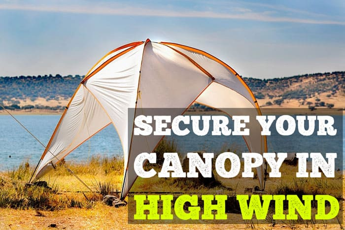 How To Secure A Canopy In High Winds