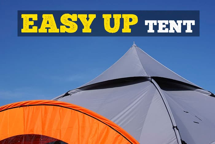 What Is An Easy Up Tent?