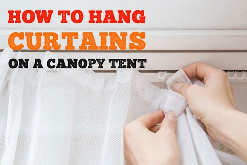 How to Hang a Curtain On a Canopy Tent